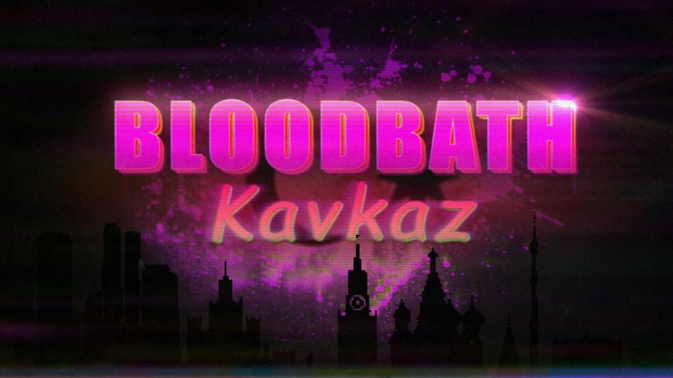 Bloodbath Kavkaz